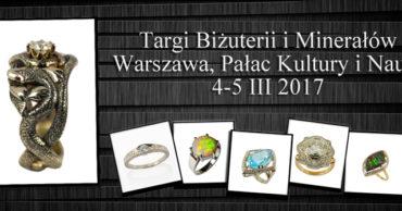 Międzynarodowe Targi Biżuterii i Minerałów (Warszawa, marzec 2017)