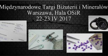 Międzynarodowe Targi Biżuterii i Minerałów w Warszawie (kwiecień 2017)